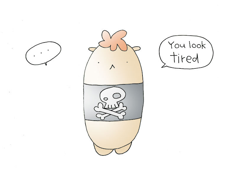 youlooktired1